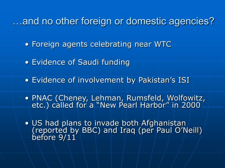 …and no other foreign or domestic agencies?