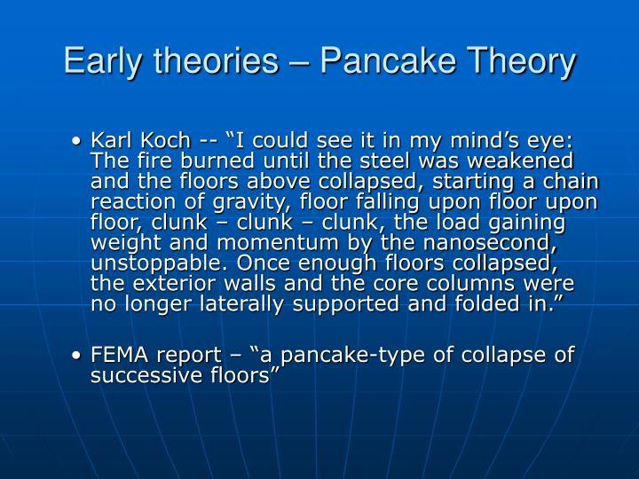Early theories – Pancake Theory