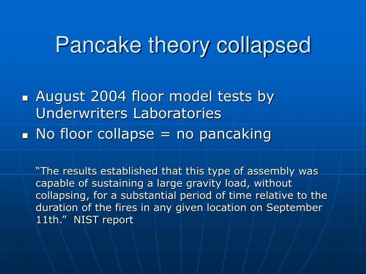 Pancake theory collapsed