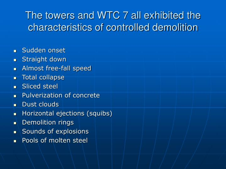 The towers and WTC 7 all exhibited the characteristics of controlled demolition