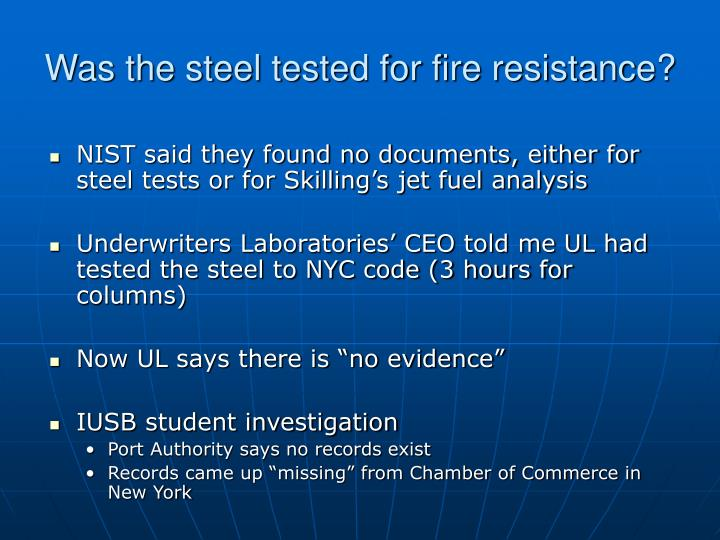 Was the steel tested for fire resistance?