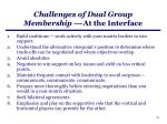 challenges of dual group membership at the interface
