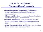 to be in the game success requirements