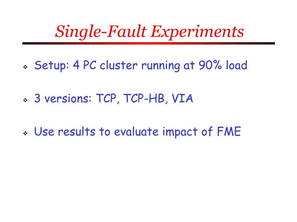 Single-Fault Experiments