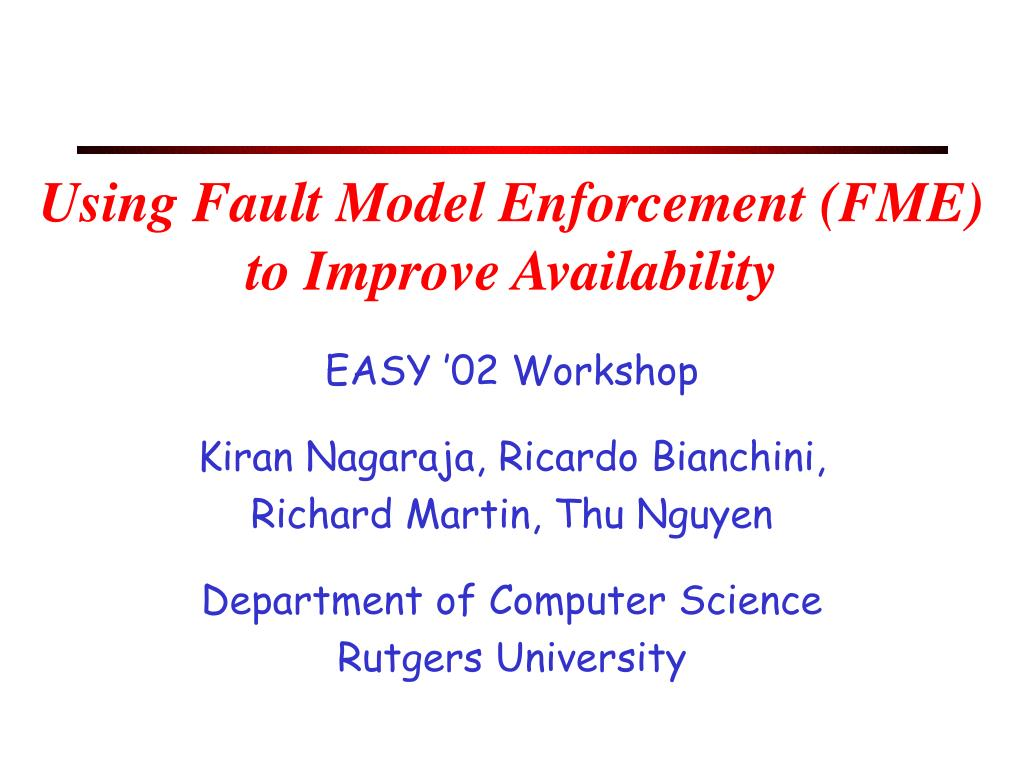 Using Fault Model Enforcement (FME) to Improve Availability
