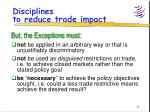 disciplines to reduce trade impact