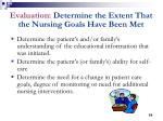 evaluation determine the extent that the nursing goals have been met
