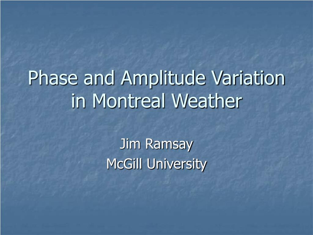 phase and amplitude variation in montreal weather