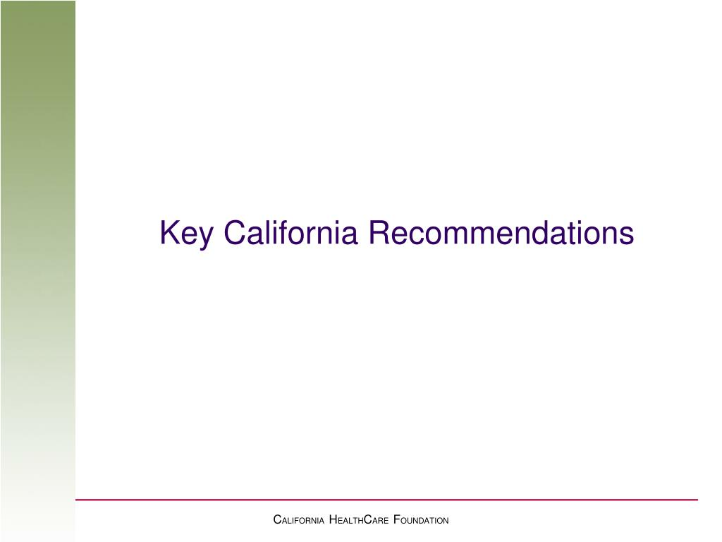 Key California Recommendations
