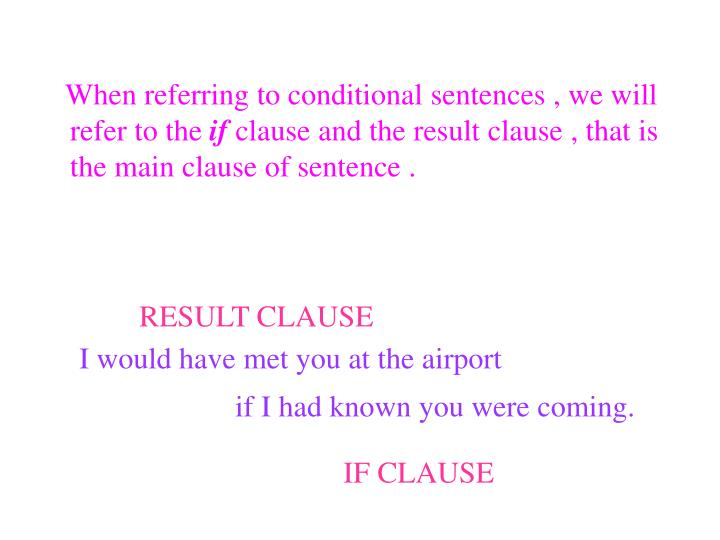When referring to conditional sentences , we will refer to the
