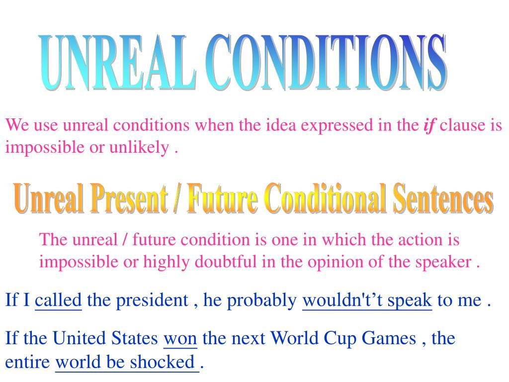 UNREAL CONDITIONS