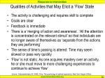 qualities of activities that may elicit a flow state