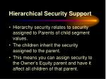hierarchical security support