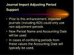 journal import adjusting period support