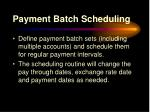 payment batch scheduling