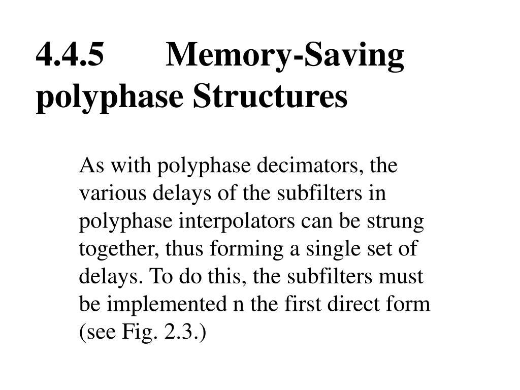 4.4.5       Memory-Saving