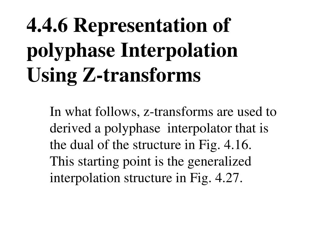 4.4.6 Representation of polyphase Interpolation Using Z-transforms