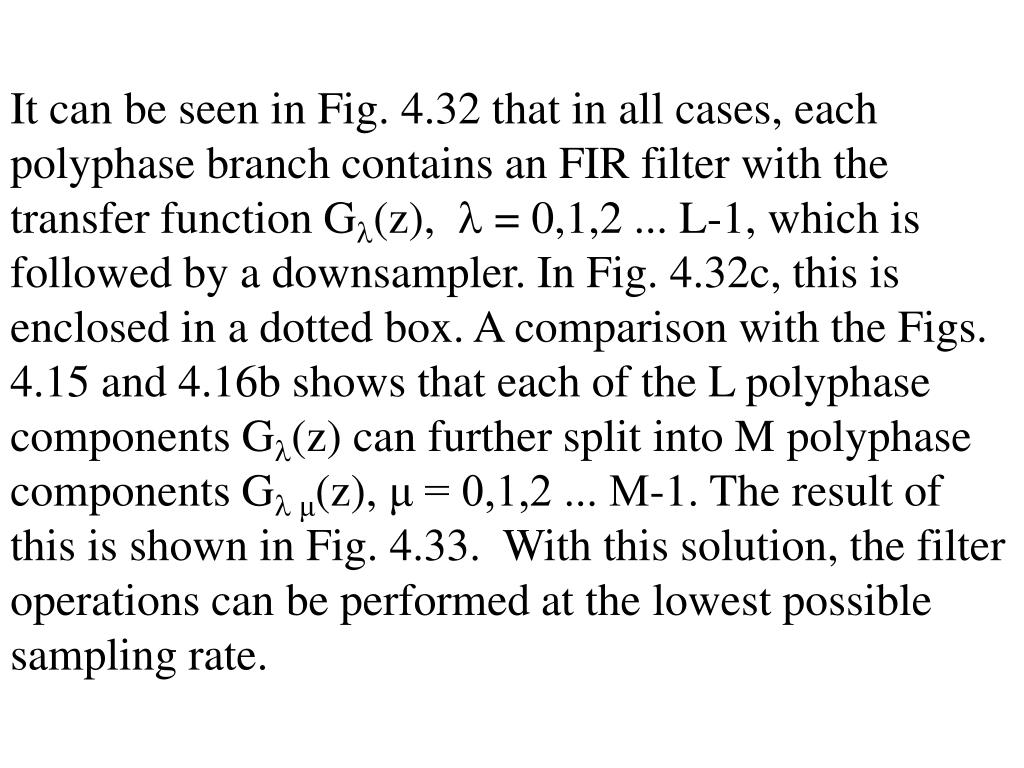 It can be seen in Fig. 4.32 that in all cases, each polyphase branch contains an FIR filter with the transfer function G