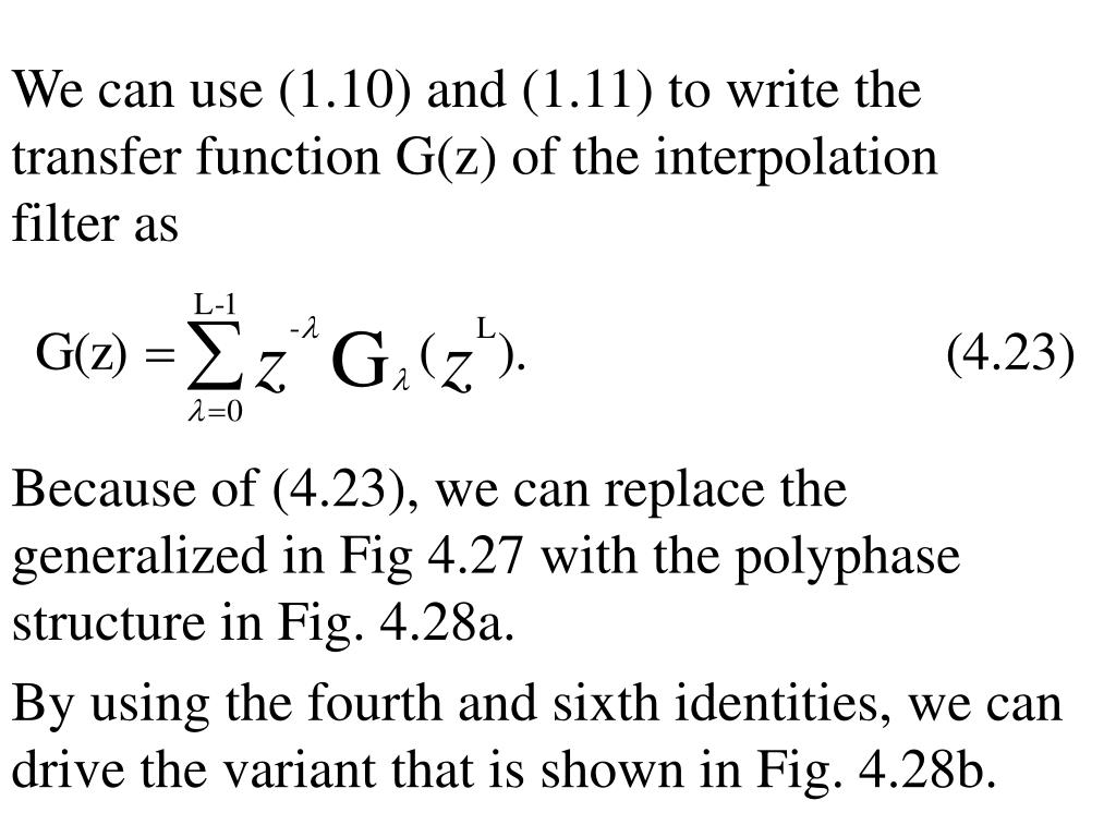 We can use (1.10) and (1.11) to write the transfer function G(z) of the interpolation