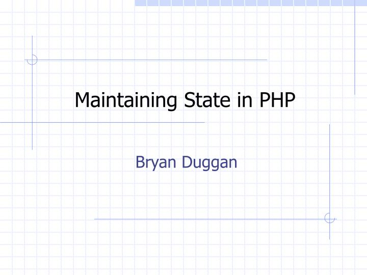Maintaining state in php l.jpg