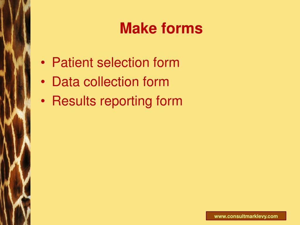 Make forms