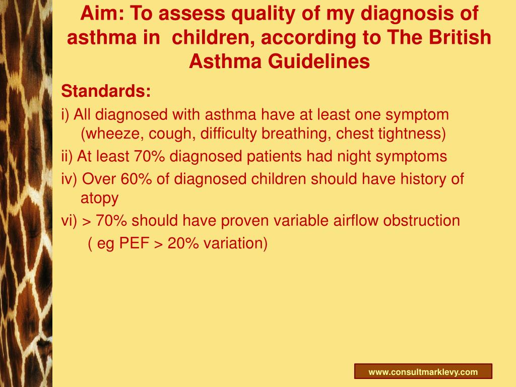 Aim: To assess quality of my diagnosis of asthma in  children, according to The British Asthma Guidelines