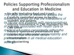 policies supporting professionalism and education in medicine