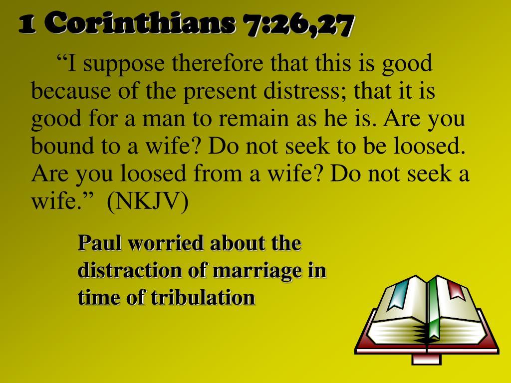 1 Corinthians 7:26,27
