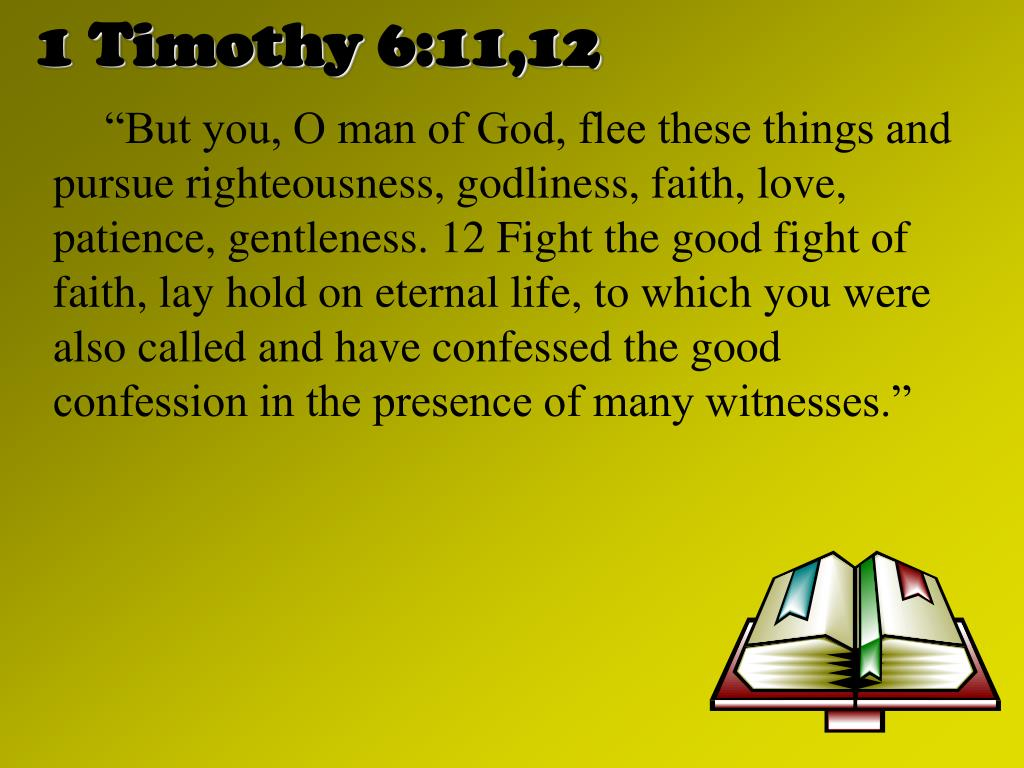 1 Timothy 6:11,12