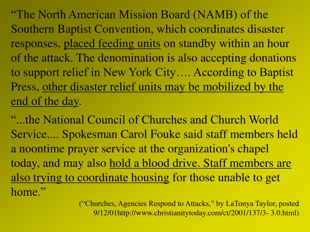 """The North American Mission Board (NAMB) of the Southern Baptist Convention, which coordinates disaster responses,"