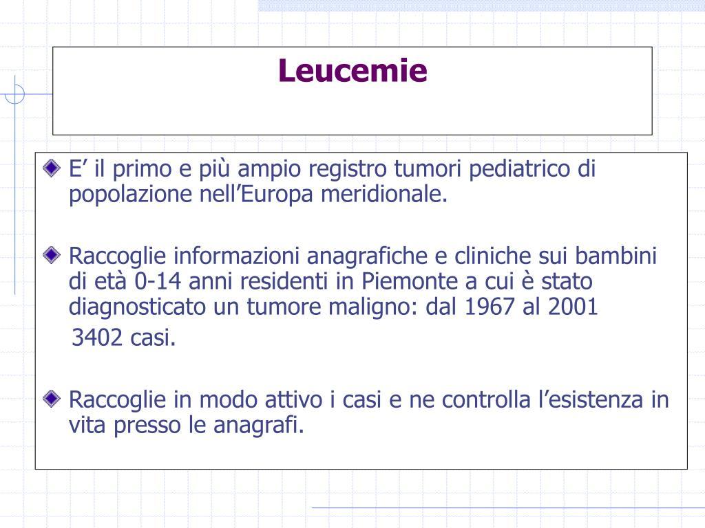 E' il primo e più ampio registro tumori pediatrico di popolazione nell'Europa meridionale.