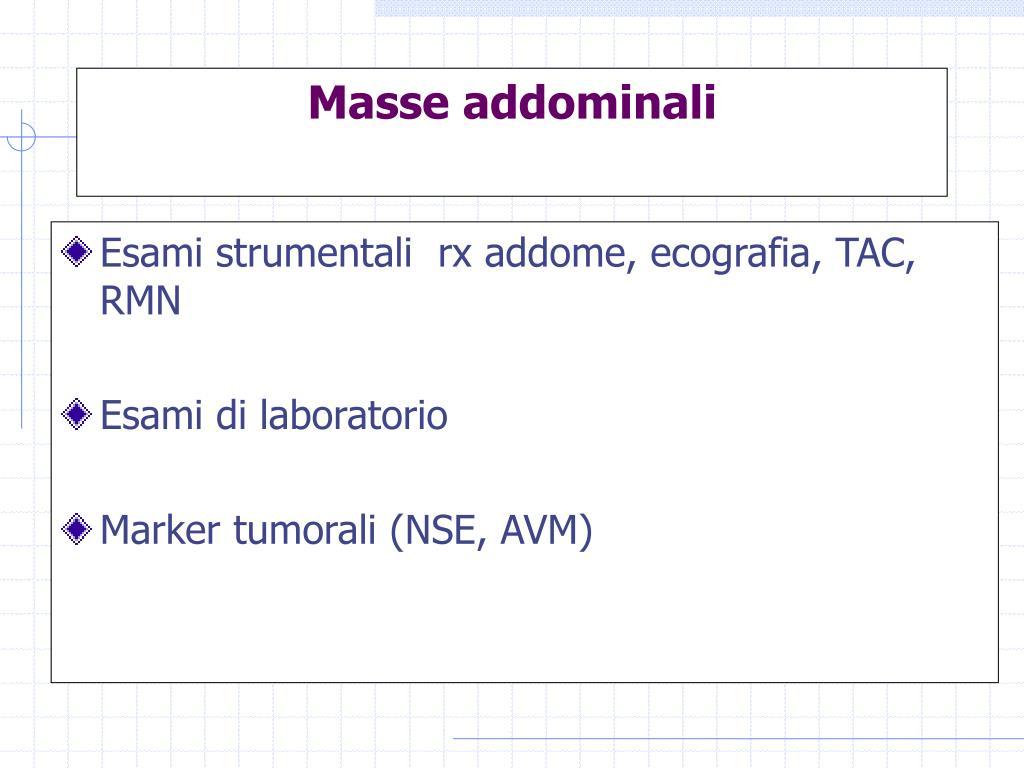 Esami strumentali  rx addome, ecografia, TAC, RMN