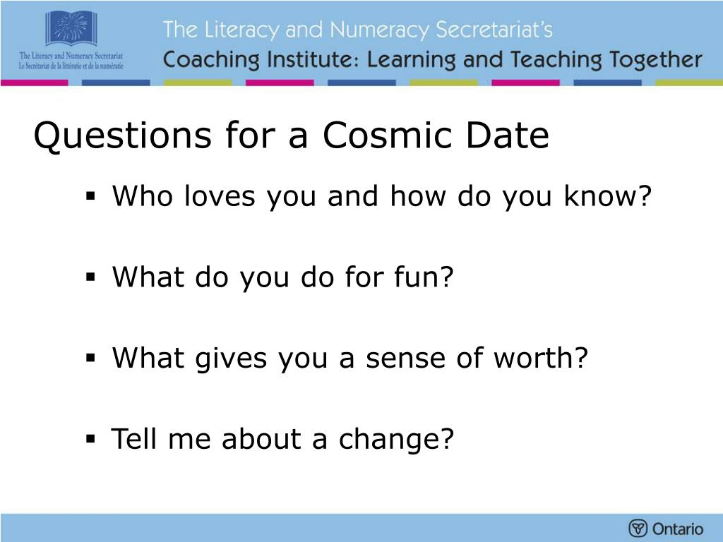 Questions for a Cosmic Date
