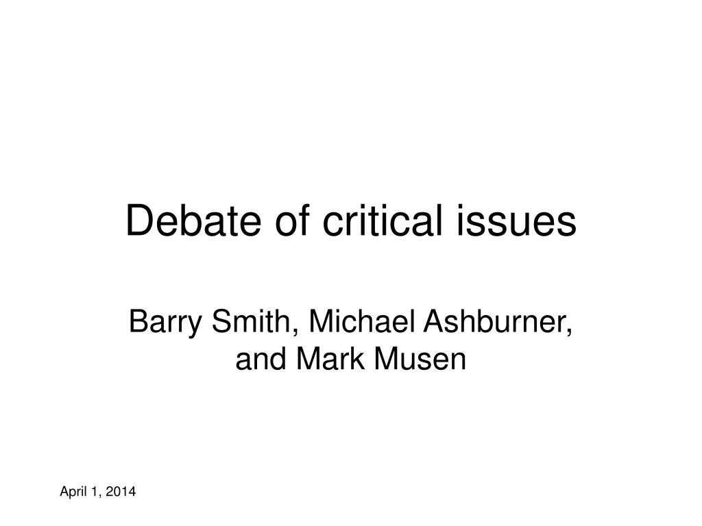Debate of critical issues
