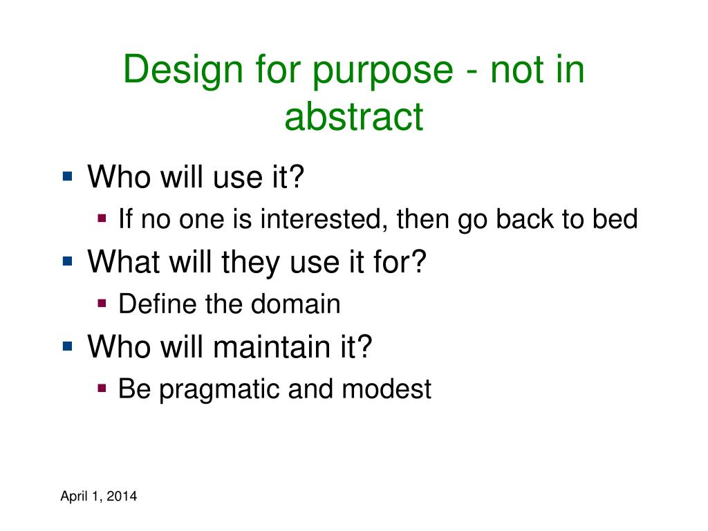 Design for purpose - not in abstract