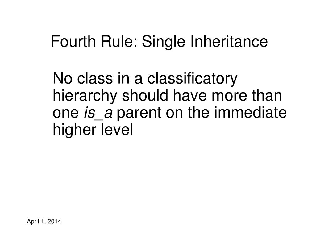 Fourth Rule: Single Inheritance