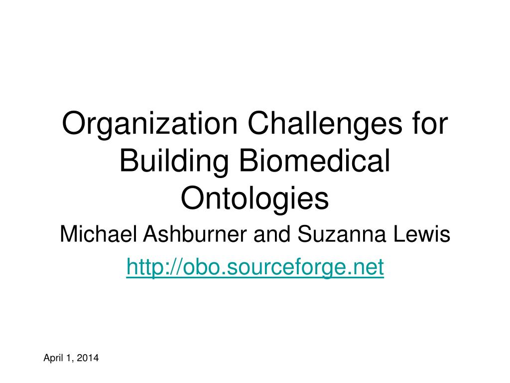Organization Challenges for Building Biomedical Ontologies