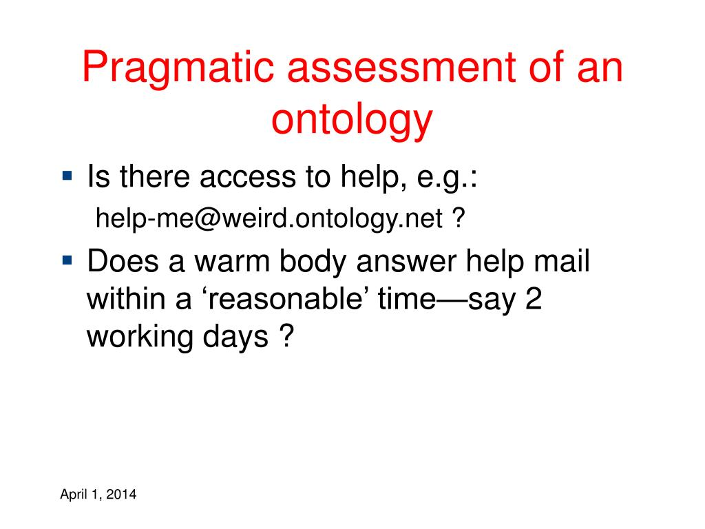 Pragmatic assessment of an ontology