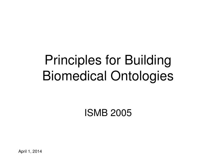 Principles for building biomedical ontologies l.jpg