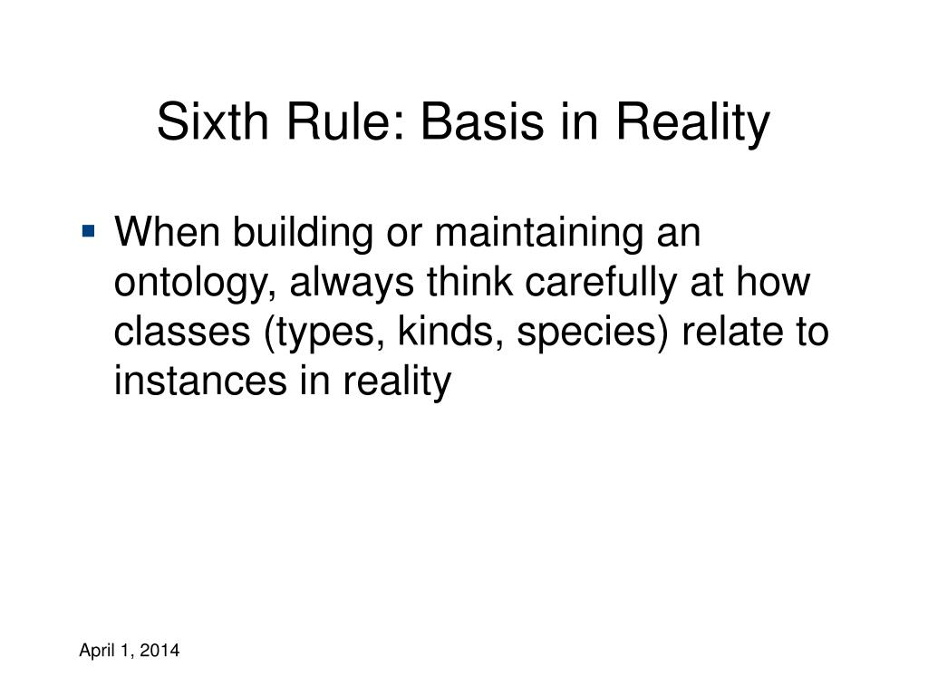 Sixth Rule: Basis in Reality