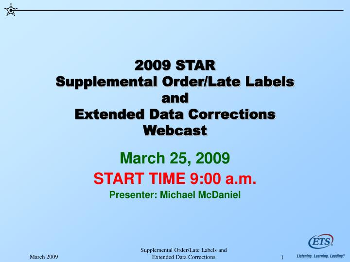 2009 star supplemental order late labels and extended data corrections webcast