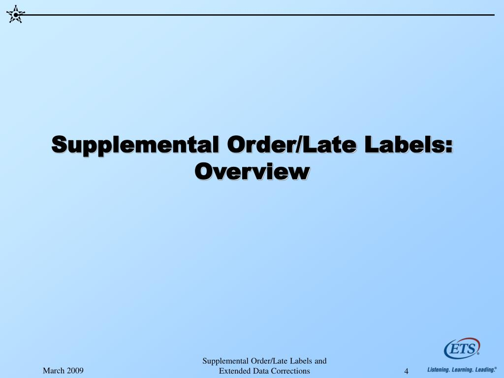 Supplemental Order/Late Labels: Overview