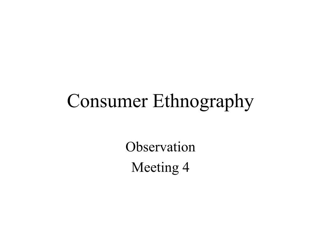 Consumer Ethnography