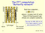 the fft computation butterfly network