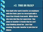 2 true or false55