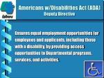 americans w disabilities act ada deputy directive