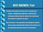 best answer true