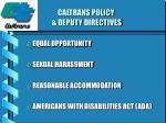 caltrans policy deputy directives
