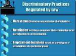 discriminatory practices regulated by law