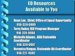 eo resources available to you